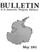 Browse U.S. Antarctica Projects Officer Bulletin (1959-1965)